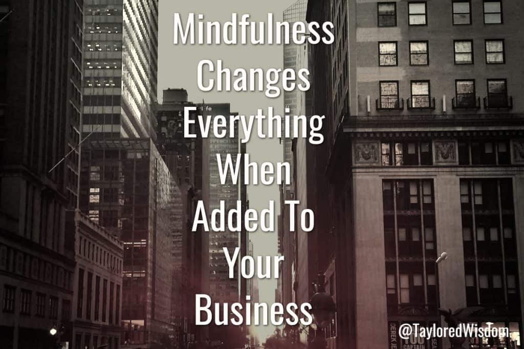 mindfulness changes everything in business