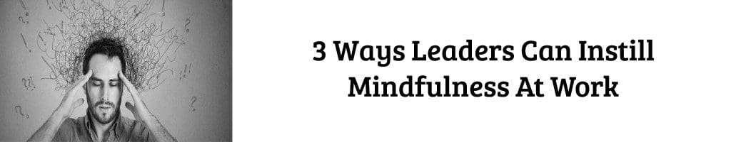 instill mindfulness changes