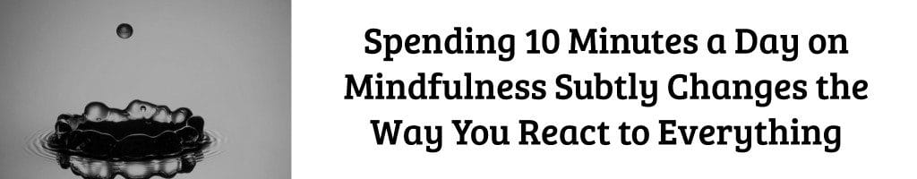 mindfulness changes happen in 10 minutes